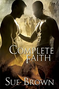 Complete Faith (Morning Report Book 2) by [Brown, Sue]