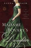 Madame Bovary's Daughter, Linda Urbach, 0385343876