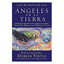 Reinos de los Angeles en la Tierra: Mas Informacion Acerca De Angeles Encarnados, Elementales, Magos Y Otros Trabajadores De La Luz/More Information Elementals, Wizards, and Other Lightworkers
