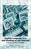 English Language Arts and Reading on the Internet, Grades K-12 : A Resource for K-12 Teachers, Greenlaw, James C. and Ebenezer, Jazlin V., 0130207292