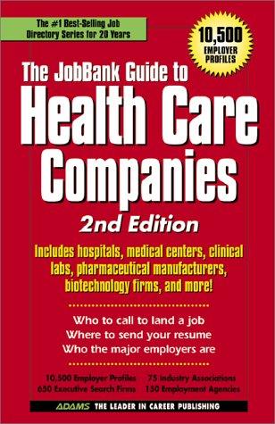 JobBank Guide To Health Care Companies (Adams JobBank)