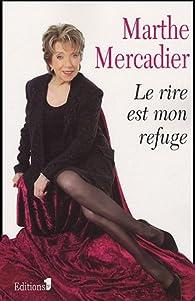 Le rire est mon refuge par Marthe Mercadier
