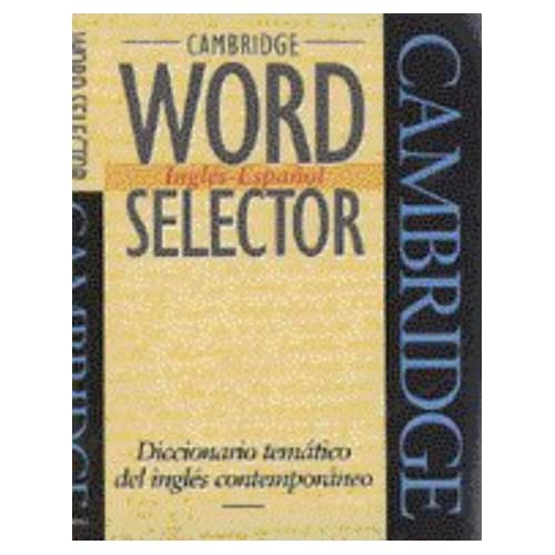 Cambridge Word Selector Inglés-Español: Diccionario temático del inglés contemporaneo: Diccionario Tematico Del Ingles Contemporaneo (Cambridge Word Routes)