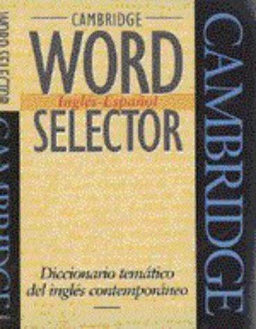 Cambridge Word Selector Inglés-Español: Diccionario temático del inglés contemporaneo (Cambridge Word Routes) (Engli