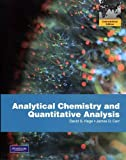 Analytical Chemistry and Quantitative Analysis, David S. Hage and James R. Carr, 0321706803