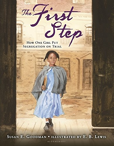 The First Step: How One Girl Put Segregation on Trial (Carter G Woodson Honor Book (Awards))