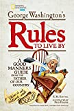 img - for George Washington's Rules to Live By: How to Sit, Stand, Smile, and Be Cool! A Good Manners Guide From the Father of Our Country book / textbook / text book