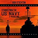 Stories from the US Navy II: Friendly Fire Audiobook by Bob Stockton Narrated by David George Sieber