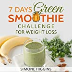 7 Days Green Smoothie Challenge for Weight Loss | Simone Higgins
