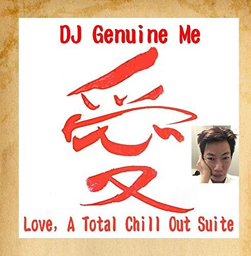 - Love, a Total Chill out Suite