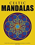 Celtic Mandalas - Beautiful Mandalas and Patterns for Colouring in, Relaxation and Meditation, Andrew Abato, 3839137993