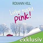 Liebe macht pink!   Roxann Hill