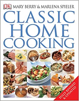 Classic home cooking mary berry marlena spieler 9780789496744 classic home cooking mary berry marlena spieler 9780789496744 amazon books fandeluxe Images