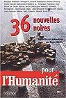 36 nouvelles noires pour l'Humanité par Martin