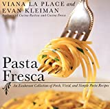 img - for Pasta Fresca: An Exuberant Collection of Fresh, Vivid, and Simple Pasta Recipes book / textbook / text book
