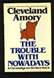 The Trouble with Nowadays, Cleveland Amory, 0877952388