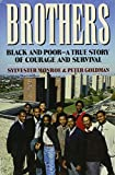 img - for Brothers: Black and Poor a True Story of Courage and Survival (Newsweek Book) book / textbook / text book