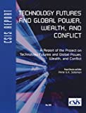 Technology Futures and Global Power, Wealth, and Conflict, Anne Solomon, 0892064633