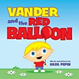 Vander and the Red Balloon by Gregory Pepin (2015-12-21)