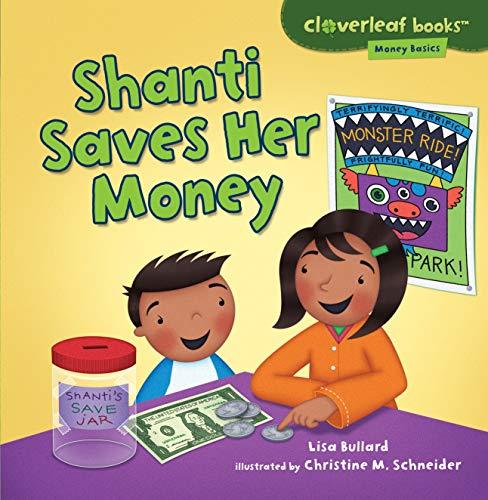 Shanti Saves Her Money (Cloverleaf Books: Money Basics)