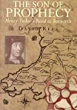 Son of Prophecy, The - Henry Tudor's Road to Bosworth
