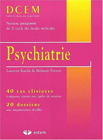 Psychiatrie. : 40 cas cliniques, 20 dossiers Laurent Karila