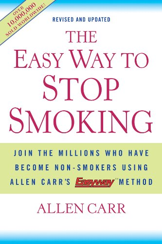 The Easy Way to Stop Smoking: Join the Millions Who Have Become Non-smokers Using Allen Carr's Easy Way Method (Best Way To Quit Tobacco)
