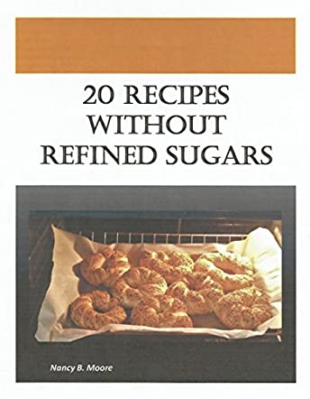 20 Recipes Without Refined Sugars