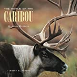 The World of the Caribou, H. John Russell, 1578050219