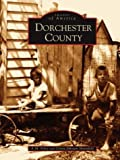 img - for Dorchester County (MD) (Images of America) book / textbook / text book