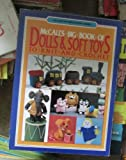 McCall's Big Book of Dolls and Soft Toys to Knit and Crochet, McCall's Needlework & Crafts Magazine Editors, 0801973864