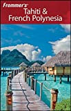 Frommer s Tahiti & French Polynesia (Frommer s Complete Guides)