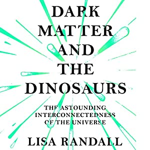 Dark Matter and the Dinosaurs Audiobook