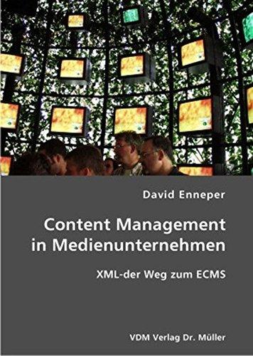 Content Management in Medienunternehmen: XML-der Weg zum ECMS