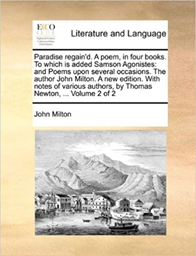 Téléchargez les meilleurs livres vendeurs gratuitementParadise regain'd. A poem, in four books. To which is added Samson Agonistes: and Poems upon several occasions. The author John Milton. A new edition. ... authors, by Thomas Newton, ...  Volume 2 of 2