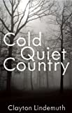 Cold Quiet Country, Clayton Lindemuth, 1849821666