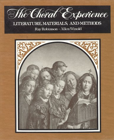 The Choral Experience: Literature, Materials, and Methods