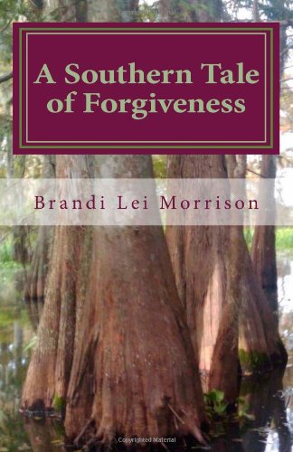 Read Online A Southern Tale of Forgiveness PDF