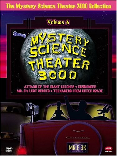 The Mystery Science Theater 3000 Collection: Volume 6 (Attack of the Giant Leeches / Gunslinger / Teenagers from Outer Space / Mr. B's Lost Shorts) by Rhino Theatrical