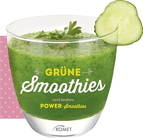 Grüne Smoothies und andere Power-Smoothies