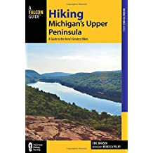 Hiking Michigan's Upper Peninsula: A Guide to the Area's Greatest Hikes