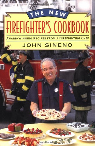 New Firefighter's Cookbook by John Sineno