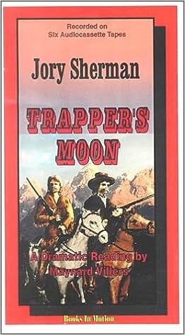 Trappers moon buckskinners series jory sherman maynard trappers moon buckskinners series jory sherman maynard villers 9781556866654 amazon books fandeluxe Choice Image