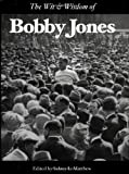 The Wit & Wisdom of Bobby Jones
