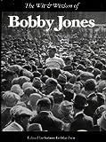 The Wit and Wisdom of Bobby Jones, , 1932202099