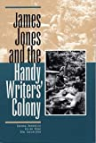 img - for James Jones and the Handy Writers' Colony book / textbook / text book