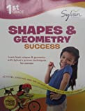 First Grade Shapes and Geometry Success (Sylvan Workbooks), Sylvan Learning Staff, 0307479269