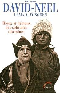 Dieux et démons des solitudes tibétaines par Alexandra David-Néel