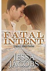 Fatal Intent (Desert Heat) (Volume 3) Paperback