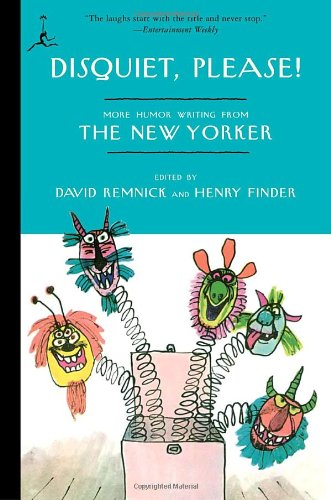 Disquiet  Please   More Humor Writing From The New Yorker  Modern Library Paperbacks